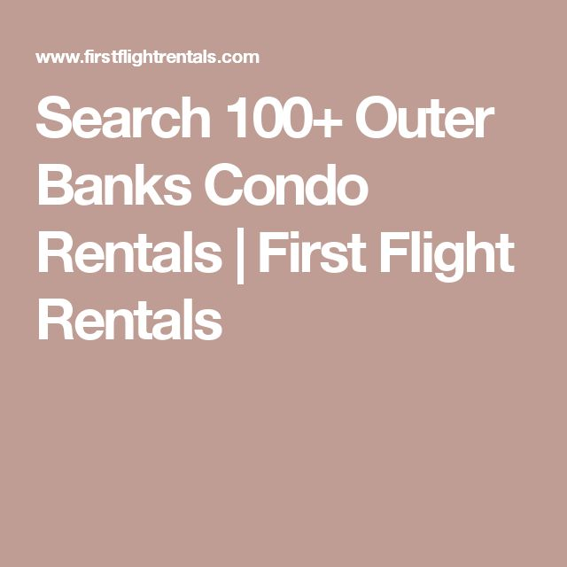 Search 100+ Outer Banks Condo Rentals | First Flight Rentals