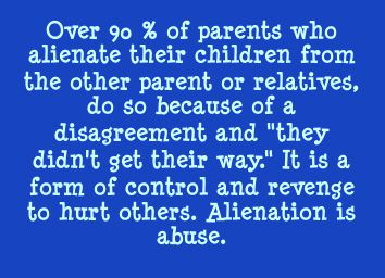 the use of alienation in the Parental alienation defined and explained with examples parental alienation is psychological manipulation of a child, causing him to choose a side in divorce.