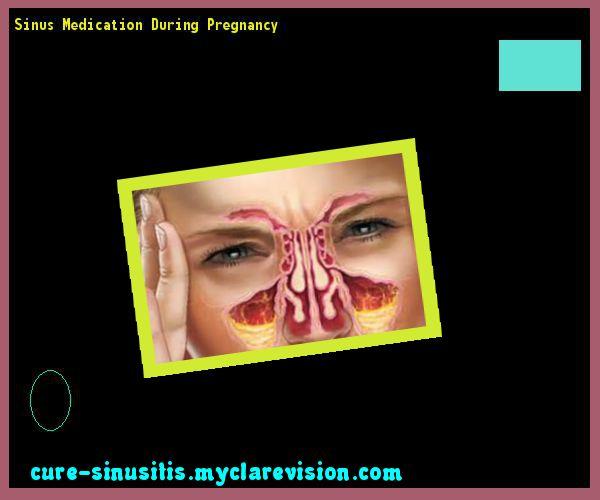 Sinus Medication During Pregnancy 075428 - Cure Sinusitis
