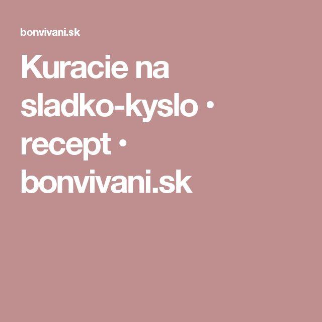 Kuracie na sladko-kyslo • recept • bonvivani.sk