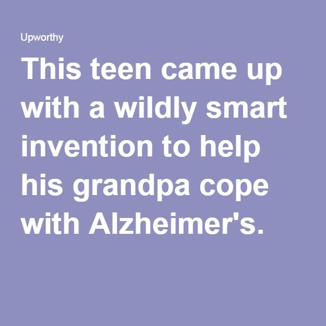 This teen came up with a wildly smart invention to help his grandpa cope with Alzheimer's.