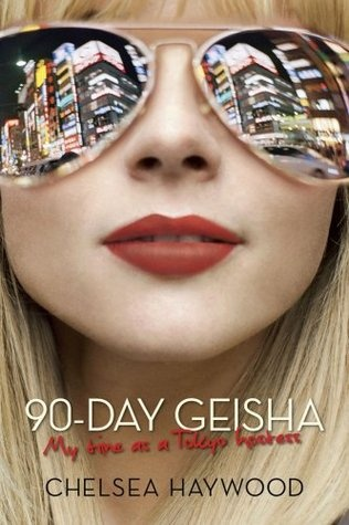 90 Day Geisha by Chelsea Haywood