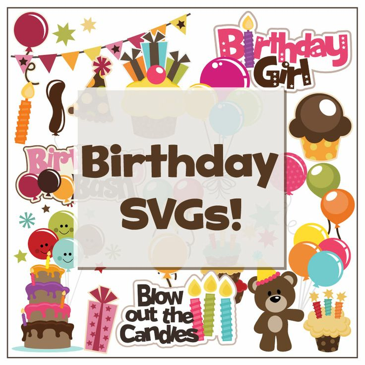 Best birthday themed SVG files Svg files Pinterest
