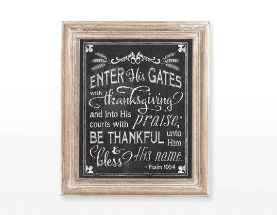 """INSTANT DOWNLOAD Thanksgiving Chalkboard Printable wall art decor typography decoration   """"Enter His Gates with Thanksgiving""""  Psalm 100:4"""
