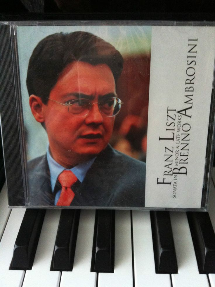 LISZT ANNIVERSARY 2011 Sonata in B minor Late Works - Brenno Ambrosini, piano