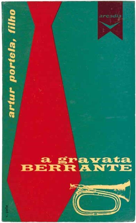 A Gravata Berrante Artur Portela, filho, coleção «Autores Portugueses», n.º 12 no. 12, | Editora Arcádia | Capa Victor Palla| 1960
