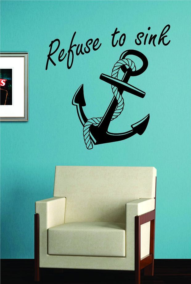 Refuse To Sink Anchor With Rope Quote Design Decal Sticker Wall Vinyl Art Girl Boy Teen Baby