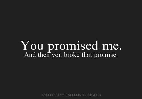 Babe you promised me so much, I trusted everything you said but now I question everything (