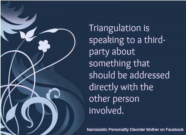 Triangulation is speaking to a third-party about something that should be addressed directly with the other person involved.