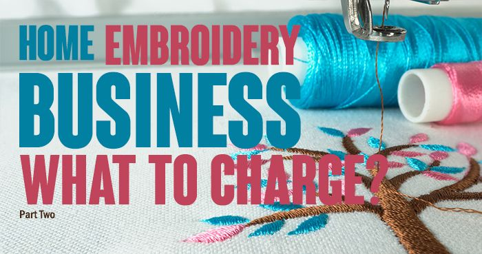 Home Embroidery Business What To Charge Royal Present Embroidery Embroidery Machine Embroidery Designs Machine Embroidery