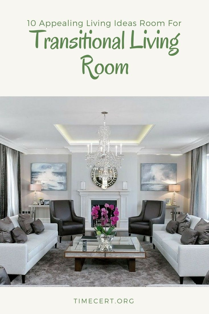 Beau 10 Appealing Living Room Ideas For A Transitional Living