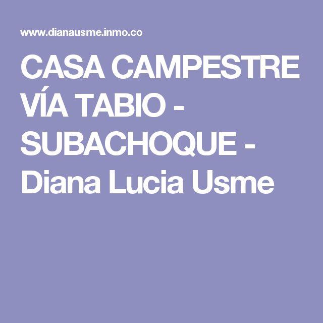 CASA CAMPESTRE VÍA TABIO - SUBACHOQUE - Diana Lucia Usme