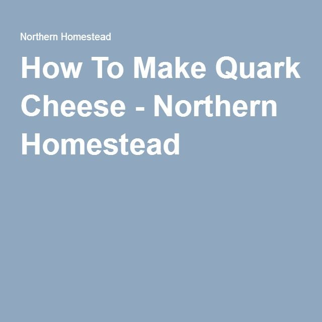 How To Make Quark Cheese - Northern Homestead