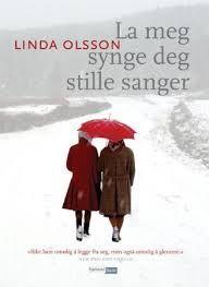 La meg synge deg stille sanger av Linda Olsson