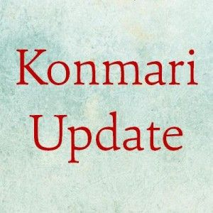 Konmari UPDATE: Yep, We Were Doing it Wrong.