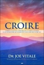 Croire - Comment Allez-Vous Composer Avec Le Stress... Dr. Joe Vitale - Librairie Bien-être/Développement Personnel - Sentiers du bien-être