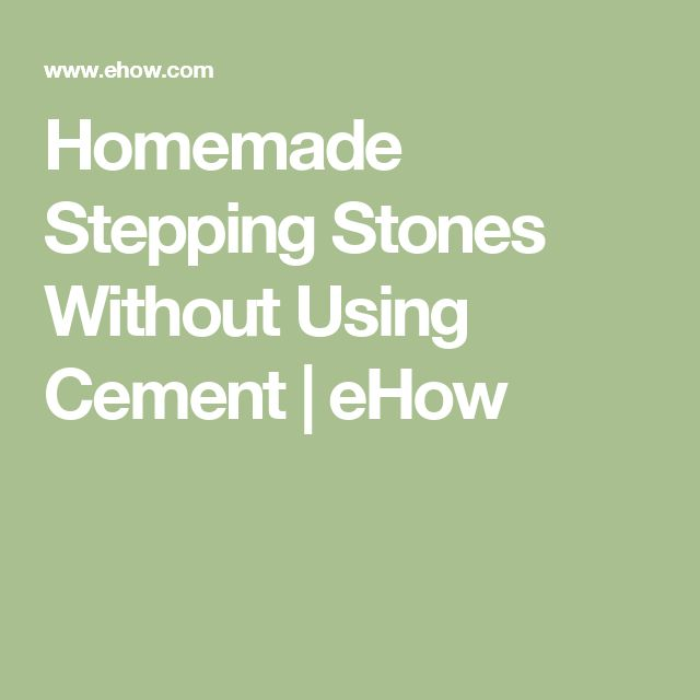 Homemade Stepping Stones Without Using Cement | eHow