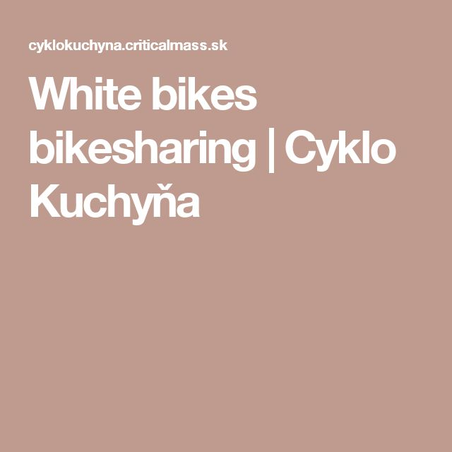 White bikes bikesharing | Cyklo Kuchyňa
