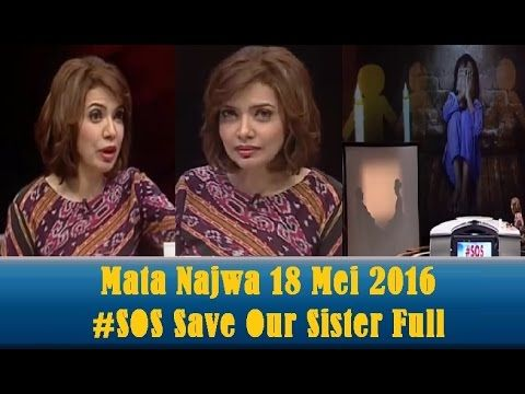 Mata Najwa 18 Mei 2016 Full - Mata Najwa #SOS Save Our Sister Full