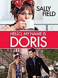 Hello, My Name Is Doris - Starring: Sally Field, Wendi McLendon-Covey, Tyne Daly