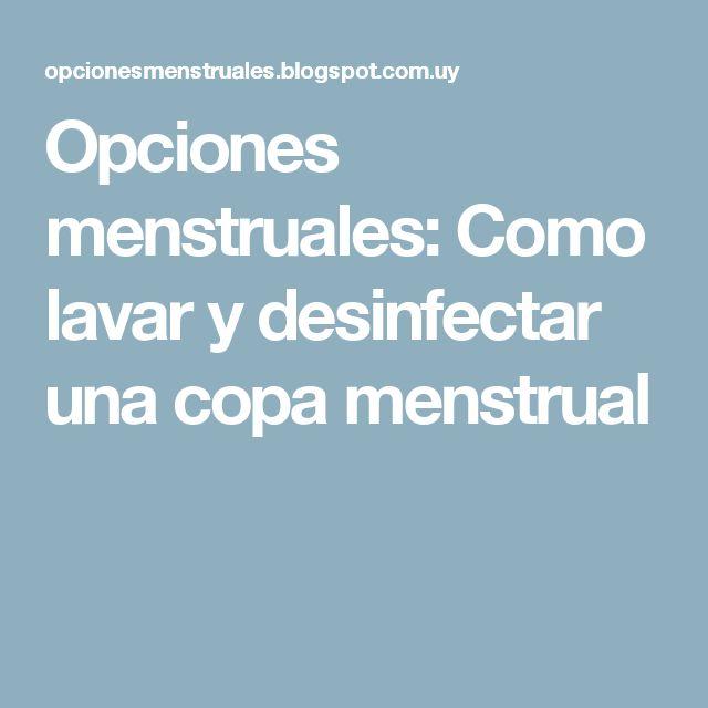 Opciones menstruales: Como lavar y desinfectar una copa menstrual