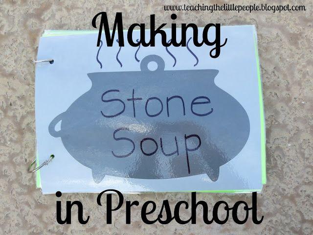 Making Stone Soup in Preschool::Teaching The Little People
