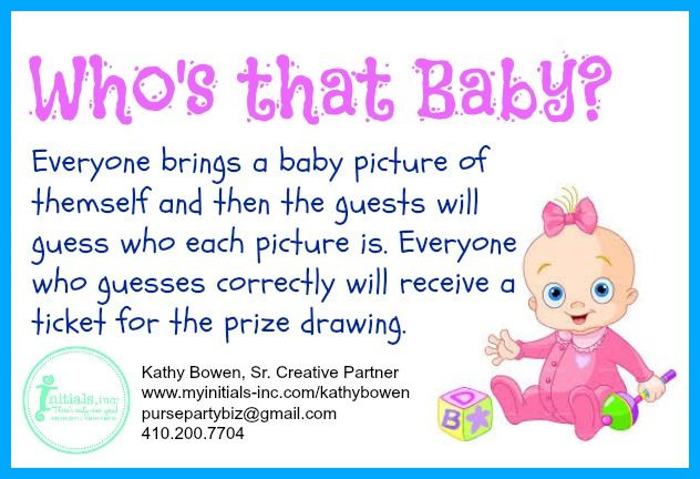 Looking for a fun them for your Initials Inc. party?  How about Who's that Baby?  Everyone brings a baby picture of themself and the other guests guess who it is.  Tickets will be handed out for a prize at the end. Kathy Bowen,  Creative Leader in Maryland pursepartybiz@gmail.com 410.200.7704