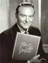 This Is Your Life (1952–1961) - This very popular show was live in front of a live audience. Host Ralph Edwards would surprise a celebrity guest and take them on journey through their lives bringing on lost friends and acquaintances. The first reality tv show. This is your life with Ralph Edwards.