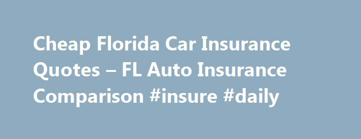 Florida Car Insurance  Quotes Coverage amp Requirements