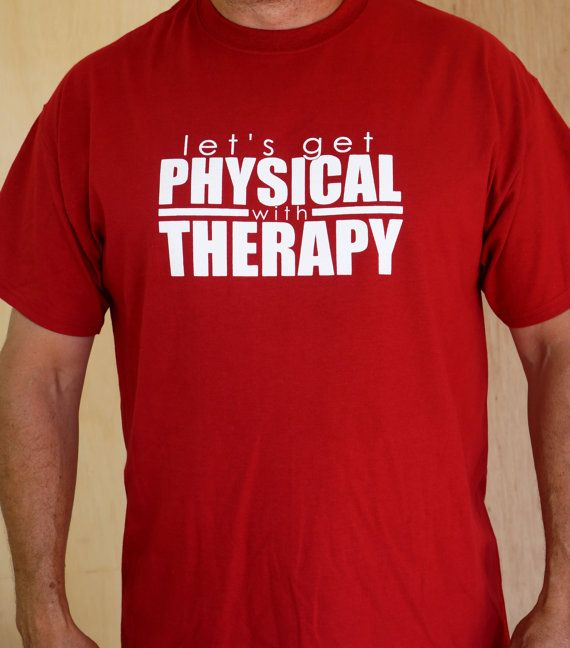 Physical Therapy T Shirt  Let's Get Physical With by SunAndAsphalt, $24.99