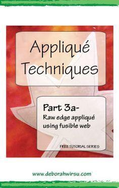 All about applique-part 3a - raw edge applique using fusible web - Deborah Wirsu. Part of the Appliqué Techniques series of machine appliqué tutorials.