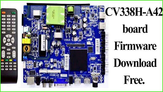 All Update file CV338H-A42 Universal board firmware Download CV338H