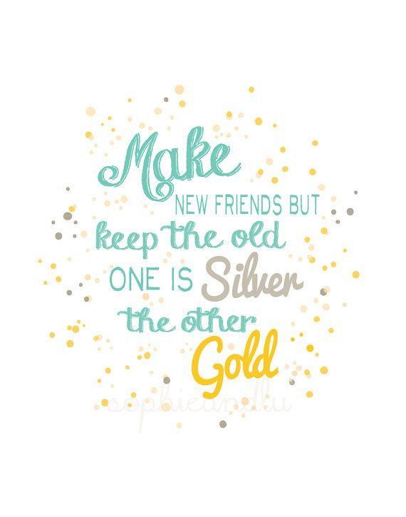 SALE Make New Friends but Keep the Old print PDF by sophieandlu