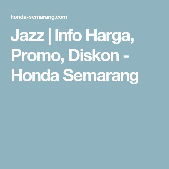 Jazz | Info Harga, Promo, Diskon - Honda Semarang