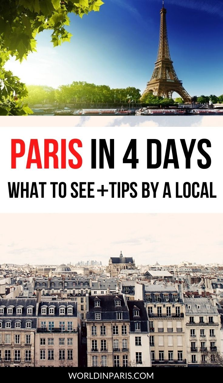 4 Days In Paris Itinerary Best Tips By A Local World In Paris Paris Travel Paris France Travel France Travel Guide