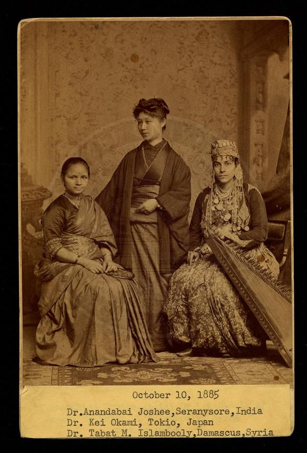 """In 1885, there were three such exotic women attending (Woman's Medical College,  PA) at the same time - Dr. Anandibai Joshee, class of 1886, who was the first Indian woman to earn an MD; Japans Dr. Kei Okami, class of 1889, and Dr. Sabat Islambooly (yes, its a typo on the caption - and a very old one), class of 1890, from Syria - so naturally, a photograph was taken to honor the occasion."""