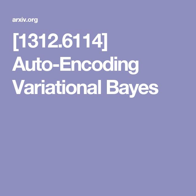 [1312.6114] Auto-Encoding Variational Bayes