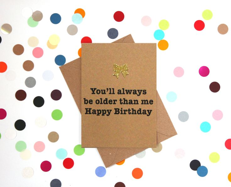 Funny Birthday Card: You'll always be older than me. Happy Birthday - pinned by pin4etsy.com