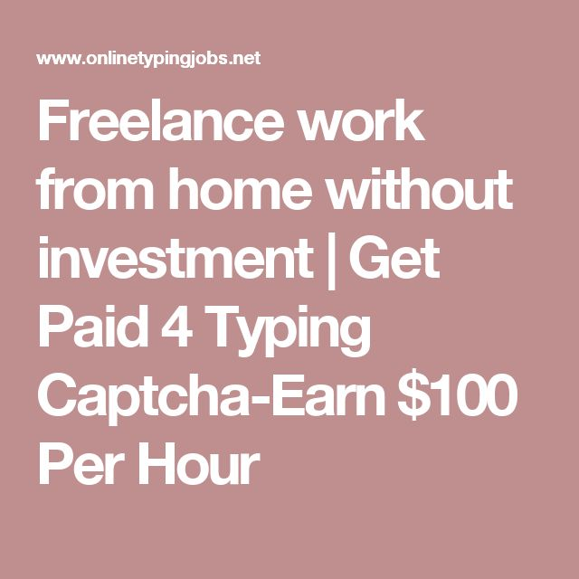 Freelance work from home without investment   Get Paid 4 Typing Captcha-Earn $100 Per Hour