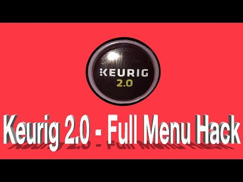 Ultimate Keurig 2.0 Hack! All menu choices unlocked and for your use! - YouTube