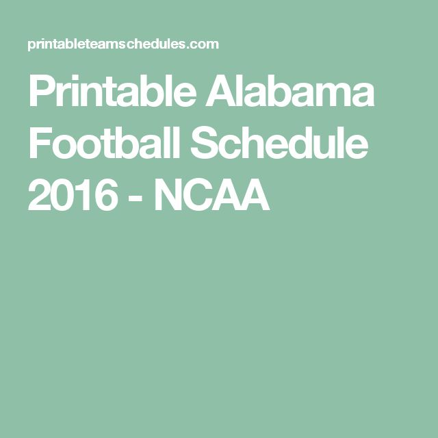 Printable Alabama Football Schedule 2016 - NCAA
