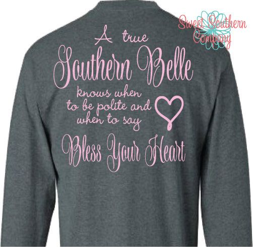 A true Southern Belle knows when to be polite and when to say Bless Your Heart Monogrammed Long Sleeve Shirt by SweetSouthernCompany