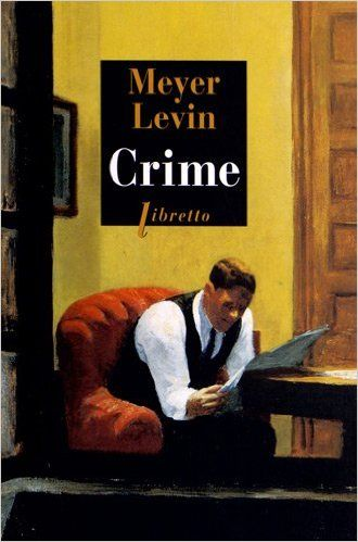 Titre: Crime Auteur: Meyer Levin Éditeur: Libretto Genre: roman historique Nombre de pages: 448 Mots-clés: meurtre, faits réels, homosexualité, surhomme, crime, châtiment, peine de mort Résum…