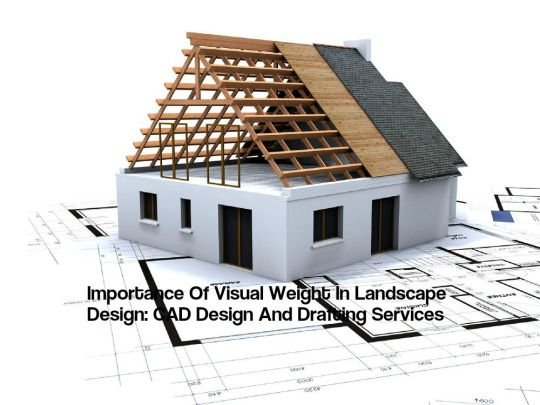 Importance Of Visual Weight In Landscape Design: CAD Design And Drafting Services http://theaecassociates.tumblr.com/post/147228009456/importance-of-visual-weight-in-landscape-design