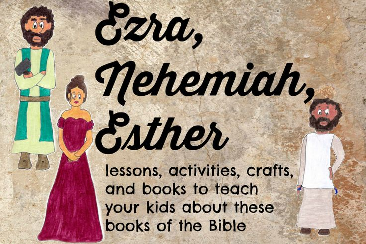 Ideas To Teach Your Kids About Ezra Nehemiah And Esther