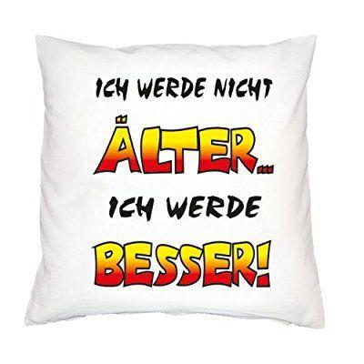 Lustige Sprüche zum Geburtstag #Kissenbezug : Ich werde nicht älter... ich werde besser!