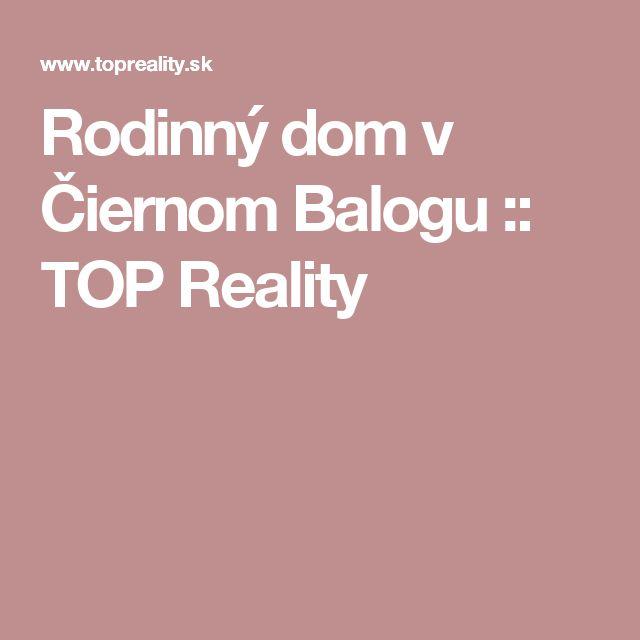 Rodinný dom v Čiernom Balogu :: TOP Reality