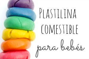 Plastilina comestible para niños y bebés