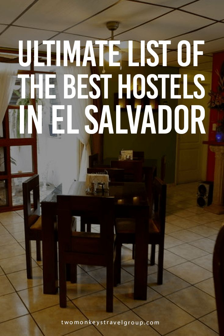Ultimate List of The Best Hostels in El Salvador In this article, you will find the following – Best hostels in El Sunzal; Best hostels in Juayua; Best hostels in La Libertad; Best hostels in San Salvador; Best hostels in Santa Ana; Best hostels in Santa Tecla.