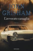 L'avvocato canaglia / John Grisham